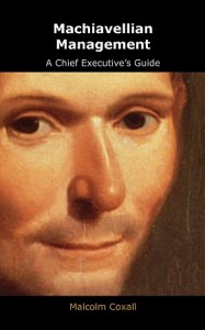 Machiavellian Management - A Chief Executives Guide